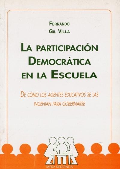 Libro: La participación democrática en la escuela | Autor: Fernando Gil Villa | Isbn: 9789582003319