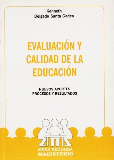 Libro: Evaluación y calidad de la educación | Autor: Kenneth Delgado Santa Gadea | Isbn: 9789582002992