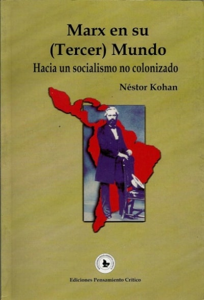 Libro: Marx en su (tercer) Mundo | Autor: Nestor Kohan | Isbn: 9789589801512