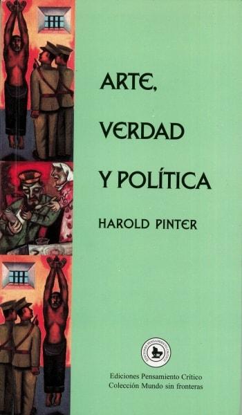 Libro: Arte, verdad y política | Autor: Harold Pinter | Isbn: 9589722490