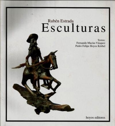 Libro: Rubén Estrada Esculturas | Autor: Rubén Estrada | Isbn: 9789589904855