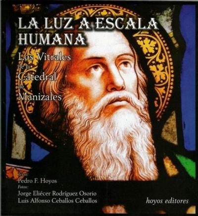 Libro: La luz a escala humana | Autor: Pedro Felipe Hoyos Körbel | Isbn: 9789584636317