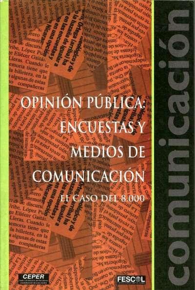 Libro: Opinión pública: encuestas y medios de comunicación | Autor: Varios Autores | Isbn: 9589272770