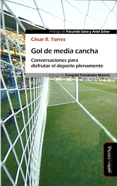 Gol de media cancha. Conversaciones para disfrutar el deporte plenamente - César R. Torres - 9788492613700