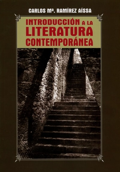 Libro: Introducción a la literatura contemporánea | Autor: Carlos María Ramírez Aíssa | Isbn: 9789589482223