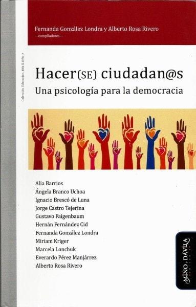 Hacer(se) ciudadan@s. Una psicología para la democracia - Fernanda Gonzáles - 9788415295853