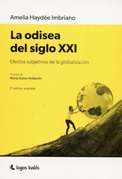 Libro: La odisea del siglo XXI | Autor: Amelia Haydée Imbriano | Isbn: 9789874716910