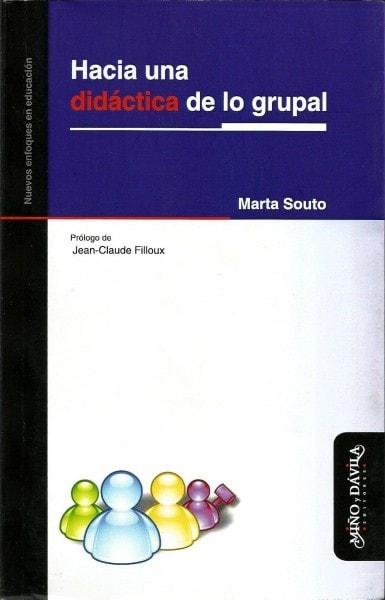Hacia una didáctica de lo grupal - Marta Souto - 9788496571563