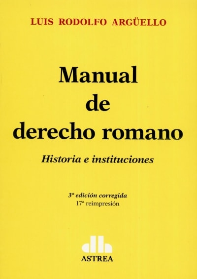 Libro: Manual de derecho romano | Autor: Luis Rodolfo Argüello | Isbn: 9789505081011