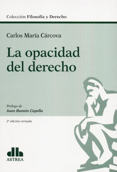 Libro: La opacidad del derecho | Autor: Carlos María Cárcova | Isbn: 9789877062755