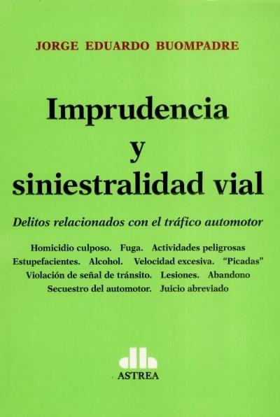 Libro: Imprudencia y siniestralidad vial | Autor: Jorge Eduardo Buompadre | Isbn: 9789877062823