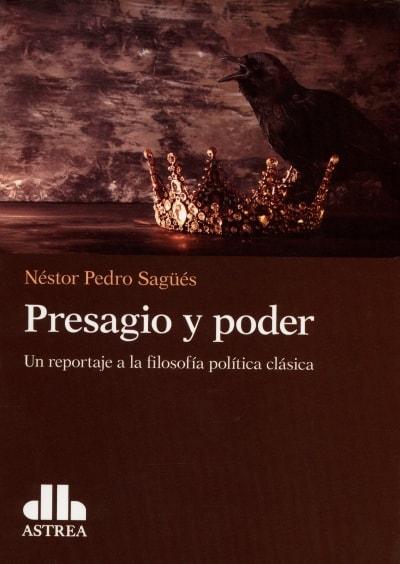 Libro: Presagio y poder | Autor: Néstor Pedro Sangüés | Isbn: 9789877062687