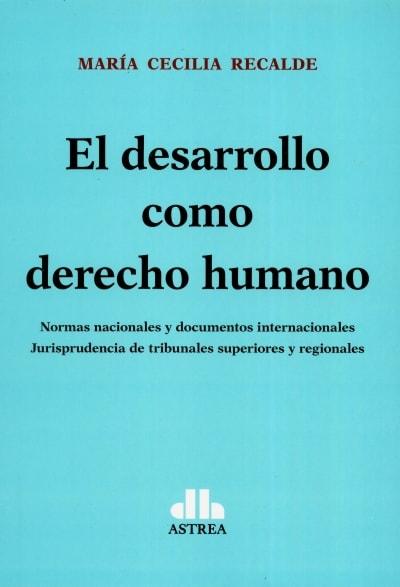 Libro: El desarrollo como derecho humano | Autor: María Cecilia Recalde | Isbn: 9789877062564