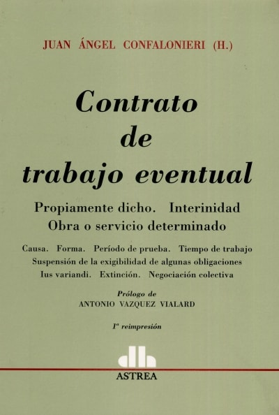 Libro: Contrato de trabajo eventual | Autor: Juan Ángel Confalonieri | Isbn: 9789505085958