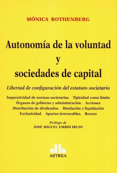 Libro: Autonomía de la voluntad y sociedades de capital | Autor: Mónica Rothenberg | Isbn: 9789877062809