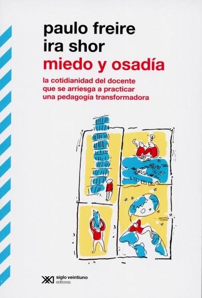 Libro: Miedo y osadía | Autor: Ira Shor | Isbn: 9789876294096