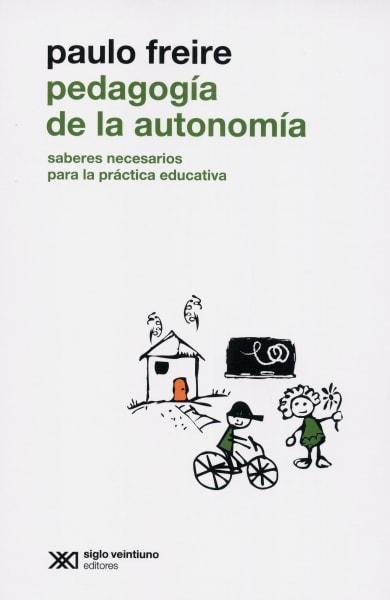 Libro: Pedagogía de la autonomía | Autor: Paulo Freire | Isbn: 9786070304187