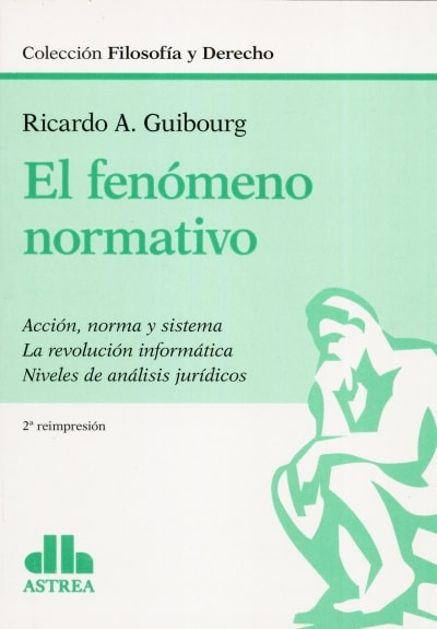 Libro: El fenómeno normativo   Autor: Ricardo A. Guibourg   Isbn: 9789505089291