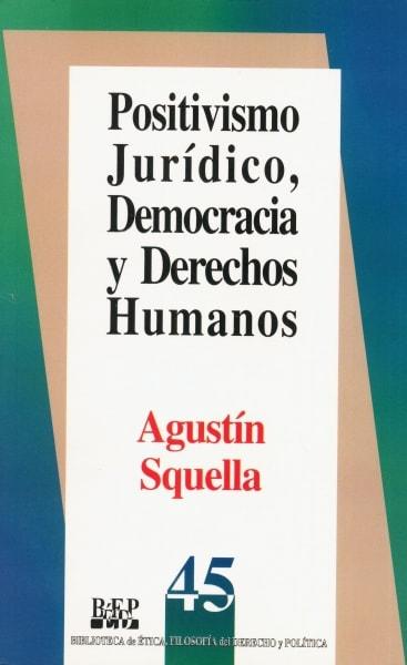 Libro: Positivismo Jurídico, Democracia y Derechos Humanos   Autor: Agustín Squella   Isbn: 9684762313