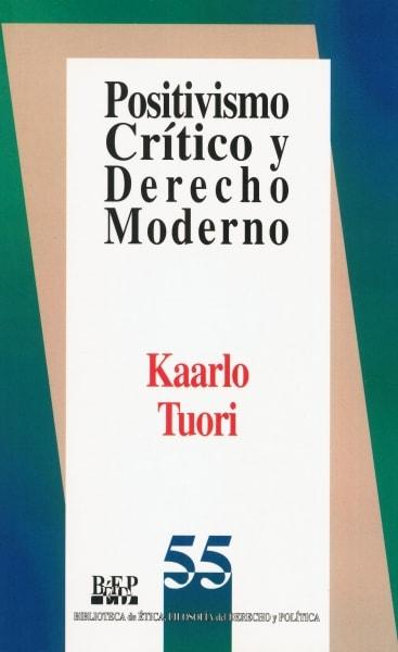 Libro: Positivismo Crítico y Derecho Moderno | Autor: Kaarlo Tuori | Isbn: 9684761139