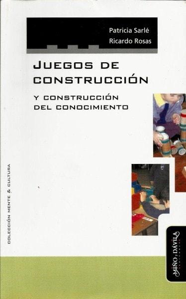 Juegos de construcción y construcción del conocimiento - Patricia Sarlé - 9789509467934