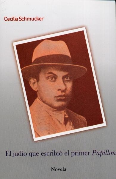Libro: El judío que escribió el primer Papillon | Autor: Cecilia Schmucker | Isbn: 9789584860163