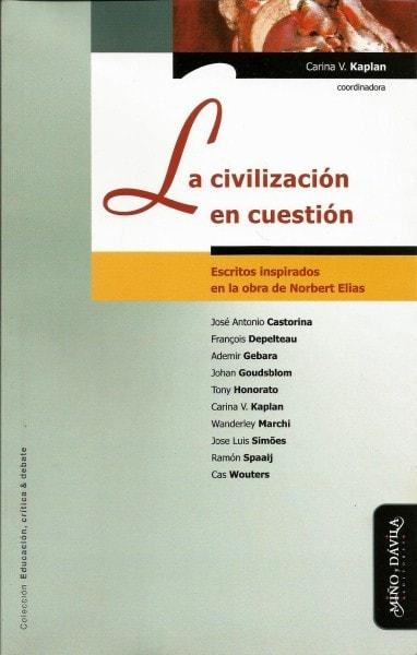 La civilización en cuestión. Escritos inspirados en la obra de norbert elias - José Antonio Castorina - 9788496571747