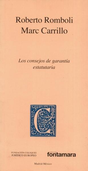 Libro: Los consejos de garantía estatutaria   Autor: Roberto Romboli   Isbn: 9786077921974