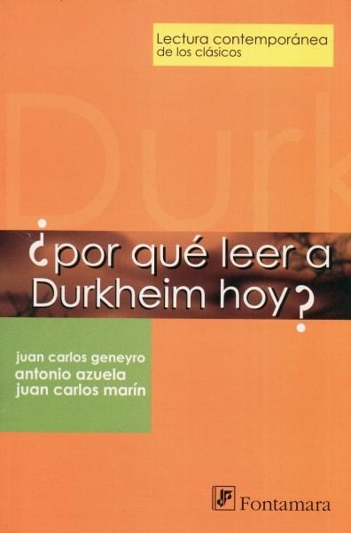 Libro: ¿Por qué leer a Durkheim hoy? | Autor: Antonio Azuela | Isbn: 9789684767652