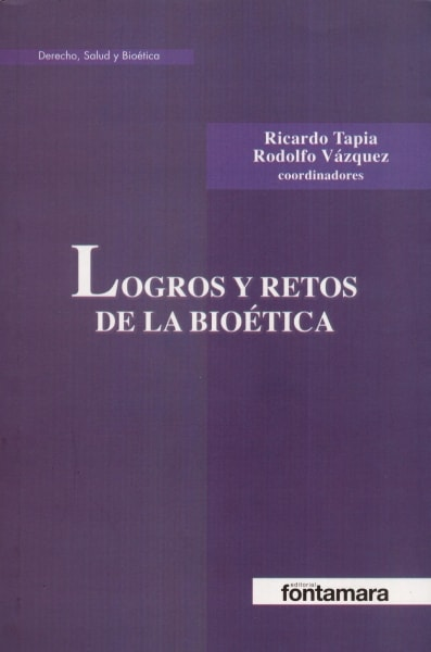 Libro: Logros y retos de la bioética | Autor: Ricardo Tapia | Isbn: 9786077361176