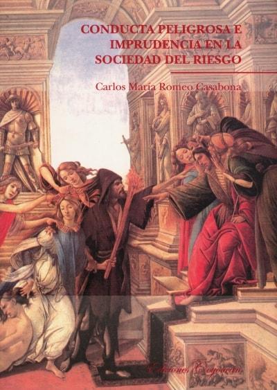 Libro: Conducta peligrosa e imprudencia en la sociedad del riesgo | Autor: Carlos María Romeo Casabona | Isbn: 9706333347