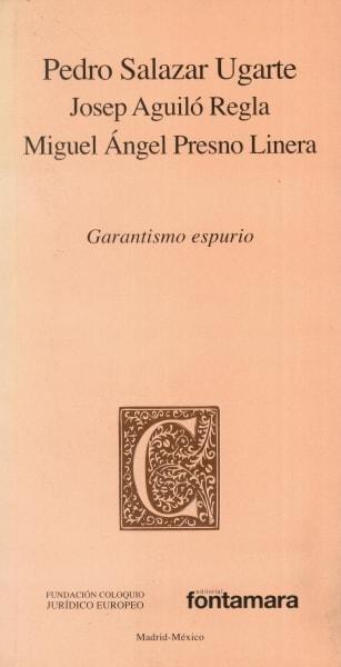 Libro: Garantismo espurio | Autor: Pedro Salazar Ugarte | Isbn: 9786077921981