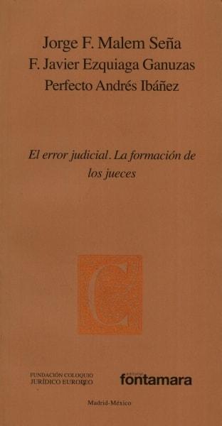 Libro: El error judicial. La formación de los jueces | Autor: Jorge Malem | Isbn: 9786077971931