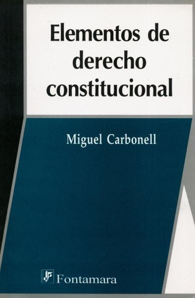 Libro: Elementos de derecho constitucional | Autor: Miguel Carbonell | Isbn: 968476457X