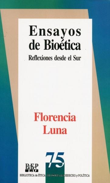 Libro: Ensayos de Bioética | Autor: Florencia Luna | Isbn: 9789684763791
