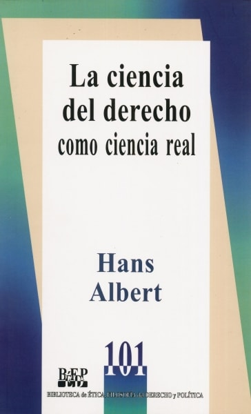 Libro: La ciencia del derecho como ciencia real | Autor: Hans Albert | Isbn: 9789684766525