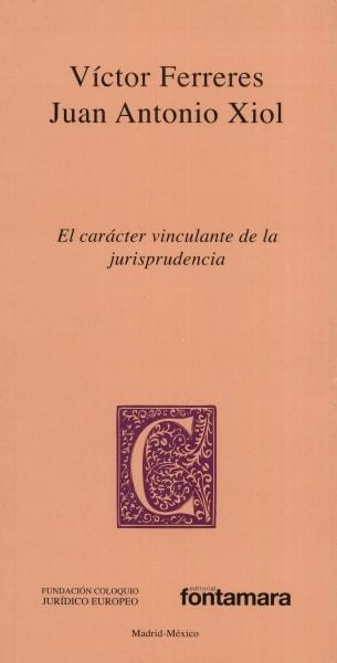 Libro: El carácter vinculante de la jurisprudencia | Autor: Víctor Ferreres | Isbn: 9786077921547