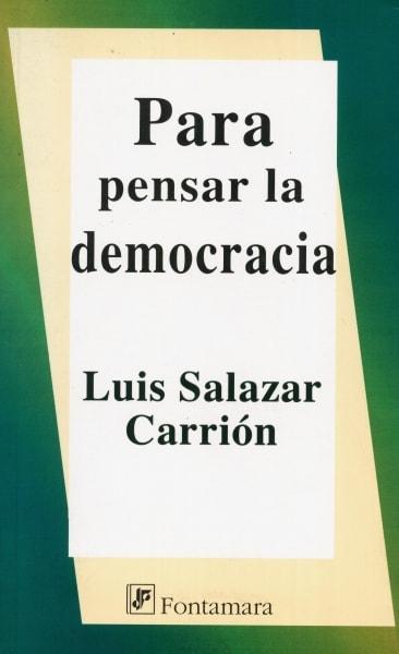 Libro: Para pensar la democracia | Autor: Luis Salazar Carrión | Isbn: 9786077921349