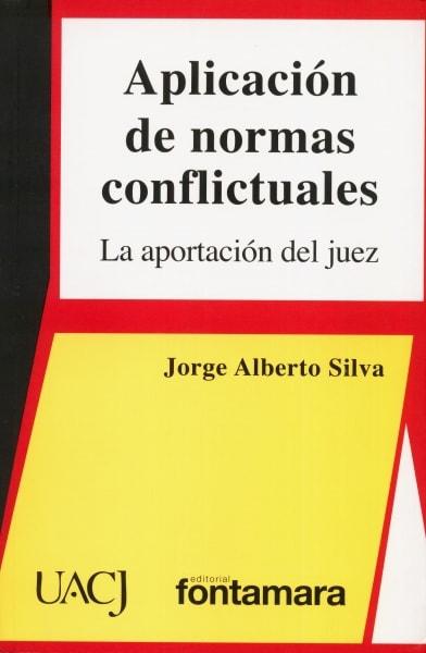 Libro: Aplicación de normas conflictuales | Autor: Jorge Alberto Silva | Isbn: 9786077921578