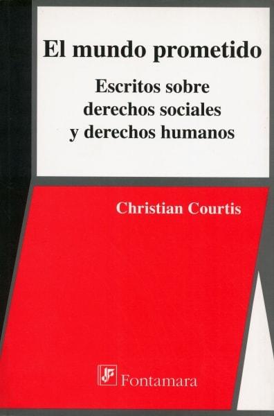 Libro: El mundo prometido | Autor: Christian Courtis | Isbn: 9789684767270
