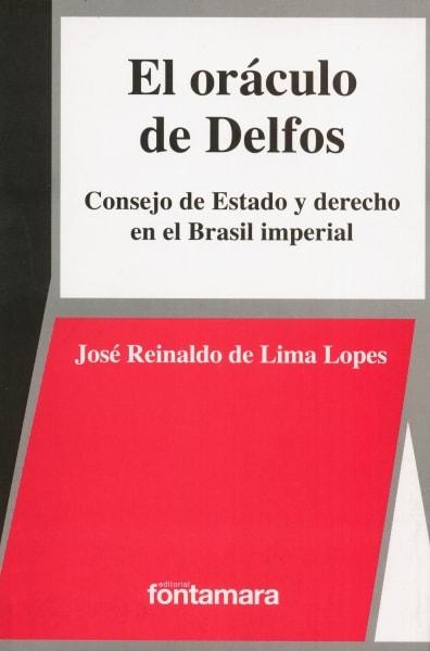 Libro: El oráculo de Delfos | Autor: José Reinaldo de Lima Lopes | Isbn: 9786078252077