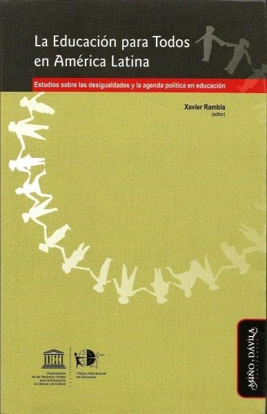 La educación para todos en américa latina. Estudios sobre las desigualdades y la agenda política en educación - Xavier Rambla - 9788415295006