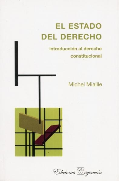 Libro: El estado del derecho | Autor: Michel Miaille | Isbn: 9789706333544