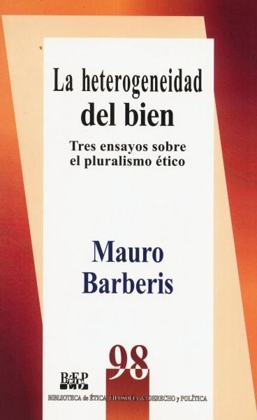 Libro: La heterogeneidad del bien | Autor: Mauro Barberis | Isbn: 9684765711