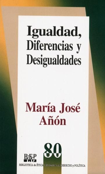 Libro: Igualdad, diferencias y desigualdades | Autor: María José Añón | Isbn: 9789684763852