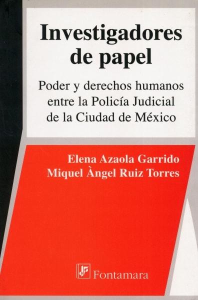 Libro: Investigadores de papel | Autor: Elena Azaola Garrido | Isbn: 9789684767485
