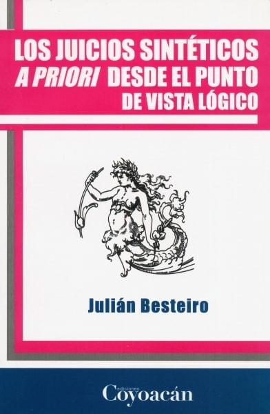 Libro: Los juicios sintéticos a priori desde el punto de vista lógico | Autor: Julián Besteiro | Isbn: 9786079014087