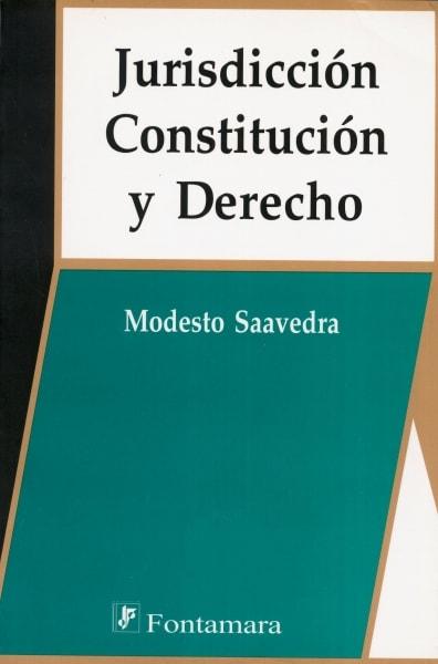 Libro: Jurisdicción, constitución y derecho | Autor: Modesto Saavedra | Isbn: 9789684766693