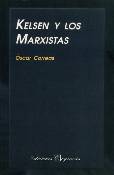 Libro: Kelsen y los marxistas | Autor: Óscar Correas | Isbn: 9706330623