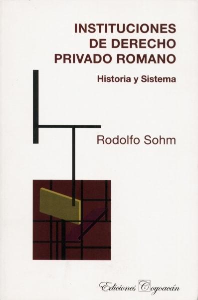 Libro: Instituciones de derecho privado romano | Autor: Rodolfo Sohm | Isbn: 9706333266